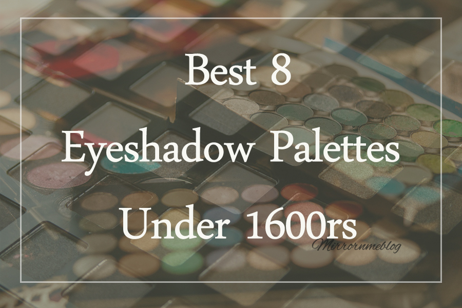 Eyeshadow Palettes under 1600rs