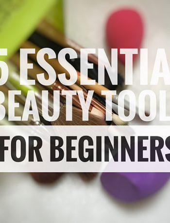 5 Essential Makeup tools for beginners