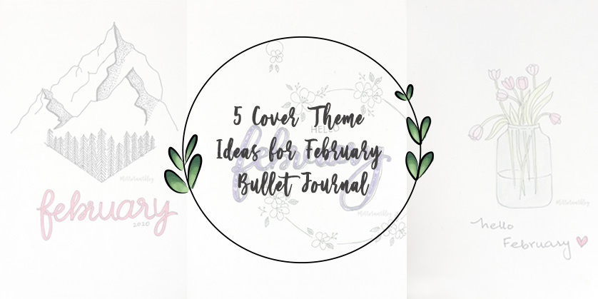 5 Cover Theme Ideas for February Bullet Journal
