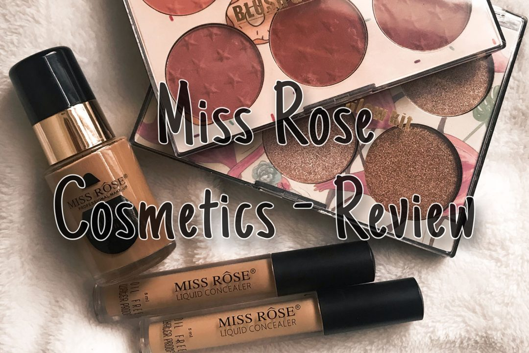Miss Rose Cosmetics - Review
